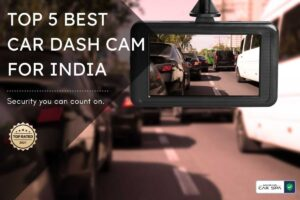 blog image for the top 5 best car dashcams in India
